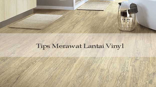 Tips merawat lantai vinyl
