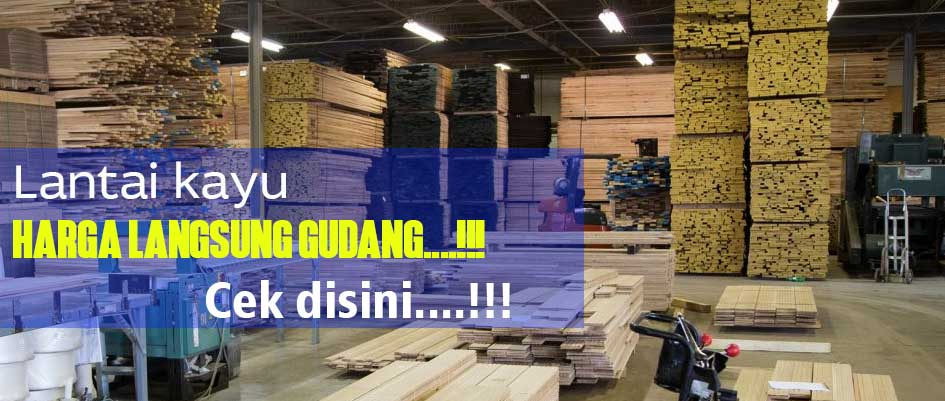 harga lantai kayu langsung gudang