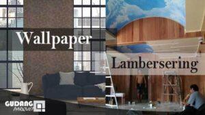wallpaper vs lambersering kayu
