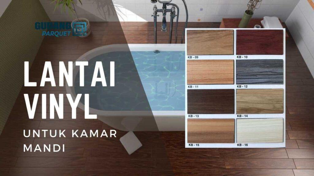 LANTAI VINYL - Lantai Kayu Kamar Mandi