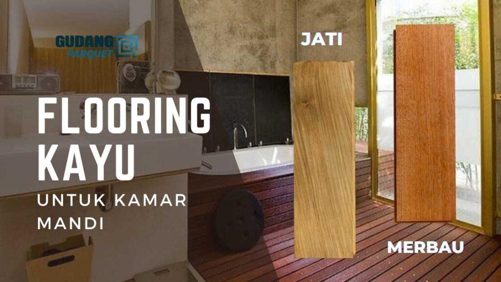 FLOORING KAYU - Lantai Kayu Kamar Mandi