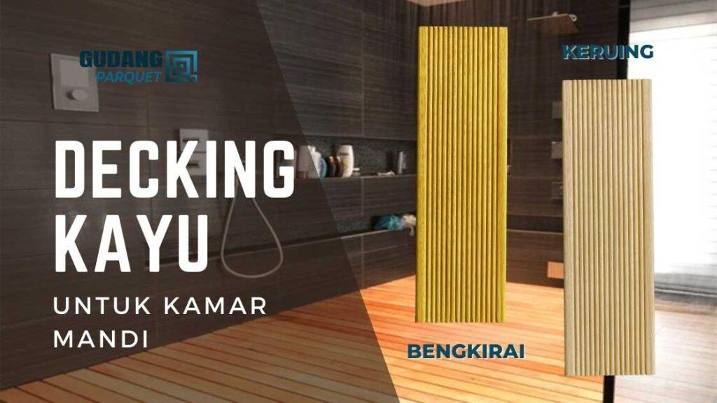DECKING KAYU - Lantai Kayu Kamar Mandi