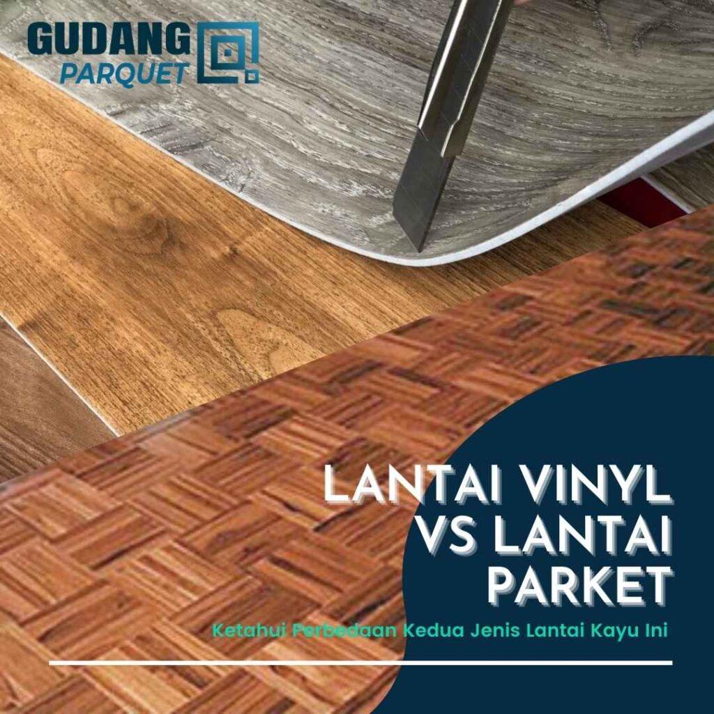 lantai vinyl vs lantai parket